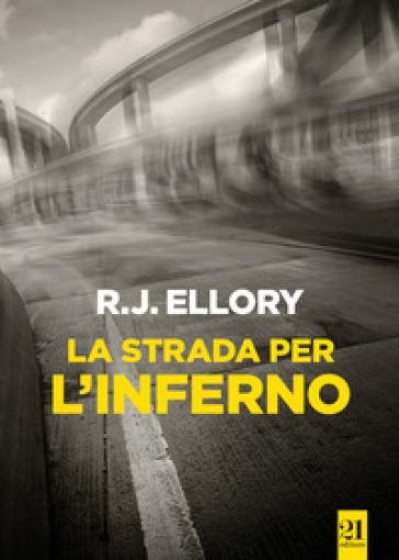 La strada per l'inferno - Roger Jon Ellory | Rochesterscifianimecon.com