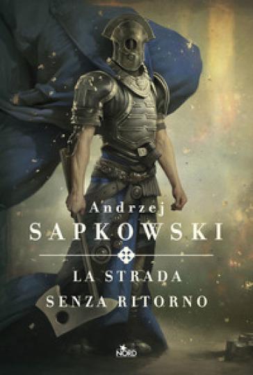 La strada senza ritorno - Andrzej Sapkowski  