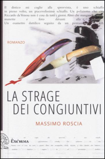 La strage dei congiuntivi - Massimo Roscia | Kritjur.org