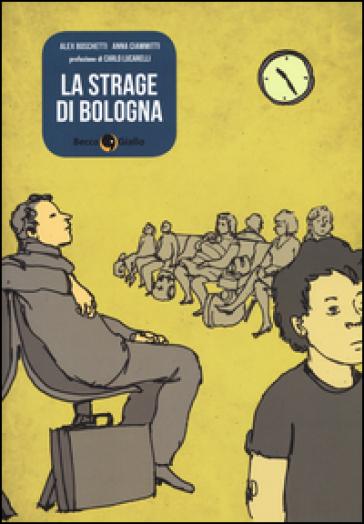 La strage di Bologna - Alex Boschetti |