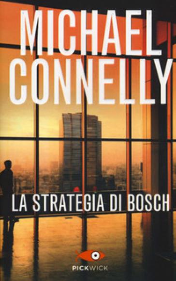 La strategia di Bosch - Michael Connelly   Rochesterscifianimecon.com