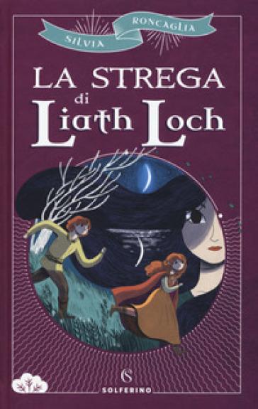 La strega di Liath Loch - Silvia Roncaglia pdf epub