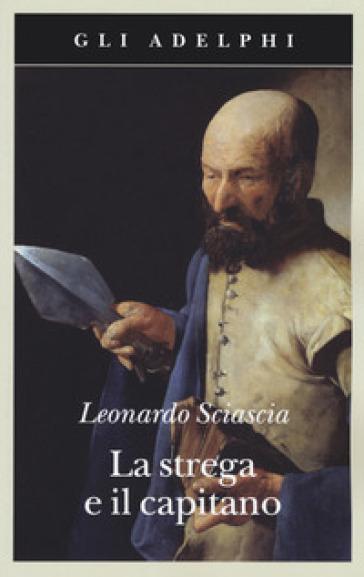 La strega e il capitano - Leonardo Sciascia |