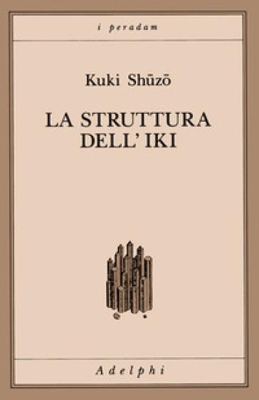 La struttura dell'iki - Kuki Shuzo |