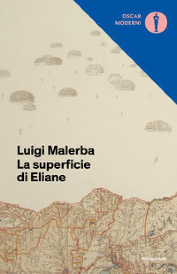 La superficie di Eliane - Luigi Malerba |