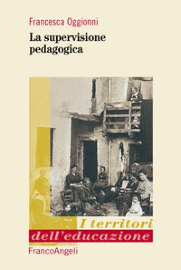 La supervisione pedagogica - Francesca Oggionni | Thecosgala.com