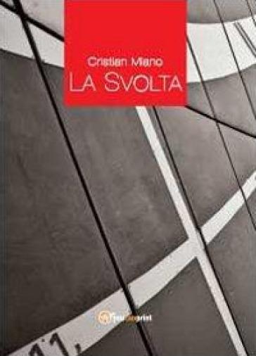 La svolta - Cristian Miano |