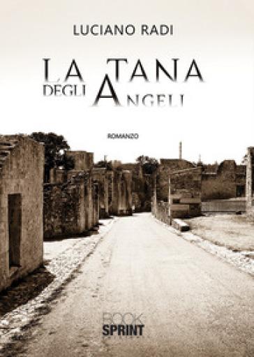 La tana degli angeli - Luciano Radi |