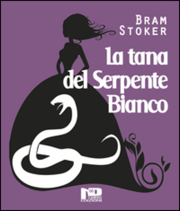 La tana del serpente bianco - Bram Stoker | Rochesterscifianimecon.com