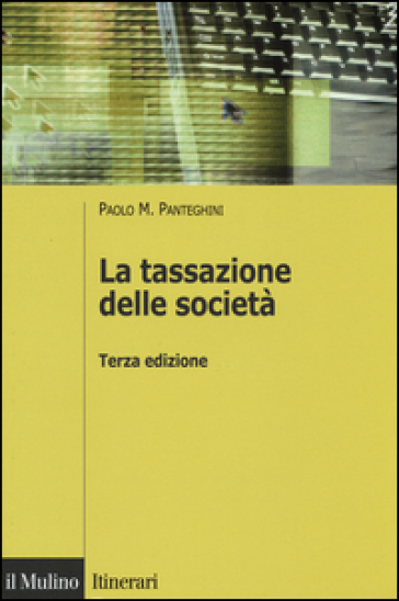 La tassazione delle società - Paolo M. Panteghini |