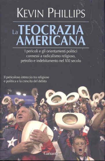 La teocrazia americana - Kevin Phillips |