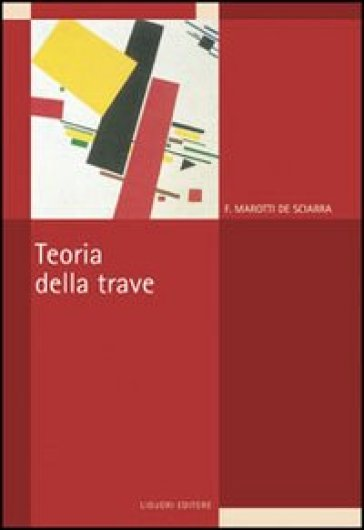 La teoria della trave - Francesco Marotti De Sciarra | Thecosgala.com