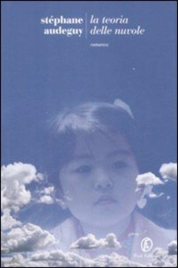 La teoria delle nuvole - Stéphane Audeguy |