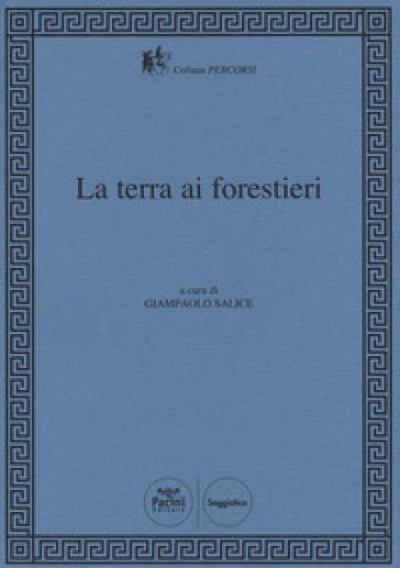 La terra ai forestieri - G. Salice |