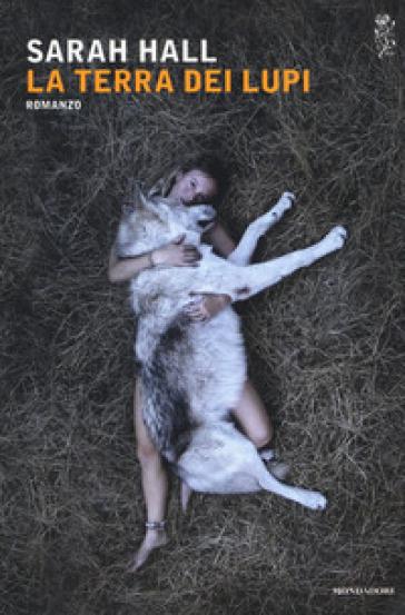 La terra dei lupi - Sarah Hall   Kritjur.org