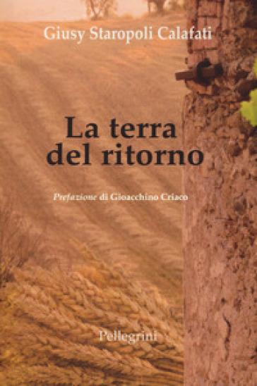 La terra del ritorno - Giusy Staropoli Calafati | Kritjur.org