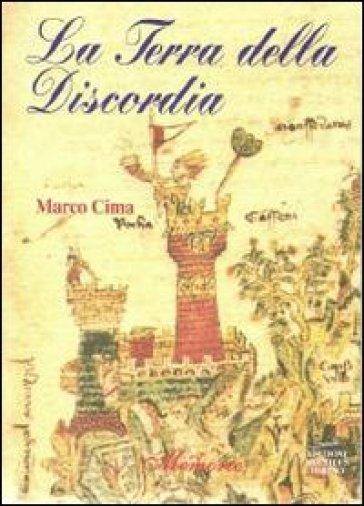 La terra della discordia - Marco Cima |