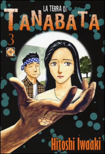 La terra di Tanabata. 3. - Hitoshi Iwaaki |