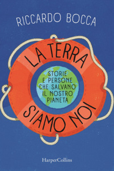 La terra siamo noi - Riccardo Bocca   Thecosgala.com