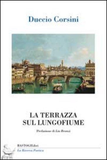 La terrazza sul lungofiume - Duccio Corsini   Kritjur.org
