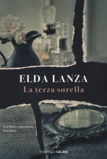 La terza sorella - Elda Lanza |