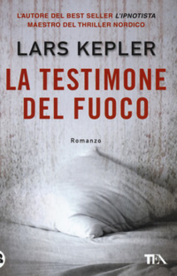 La testimone del fuoco - Lars Kepler |