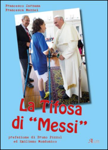La tifosa di «Messi» - Francesca Mazzei |