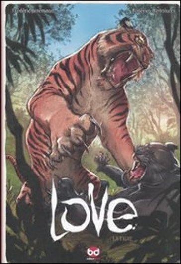 La tigre. Love. 1. - Frédéric Brrémaud |