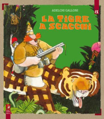 La tigre a scacchi - Adelchi Galloni | Thecosgala.com