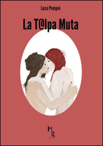 La t@lpa muta - Luca Pompei  
