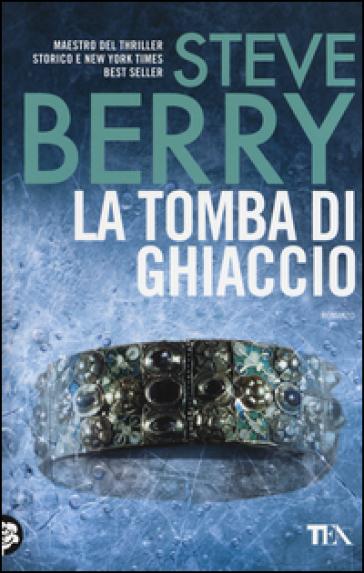 La tomba di ghiaccio - Steve Berry  