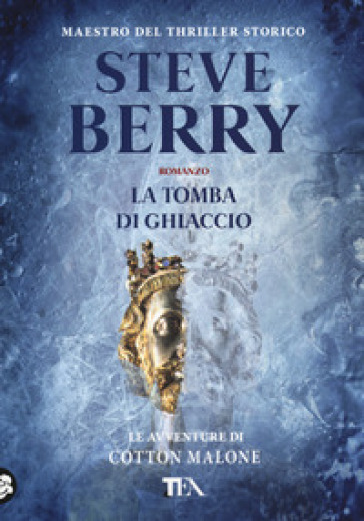 La tomba di ghiaccio - Steve Berry | Rochesterscifianimecon.com