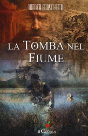 La tomba nel fiume - Andrea Fraschetti  