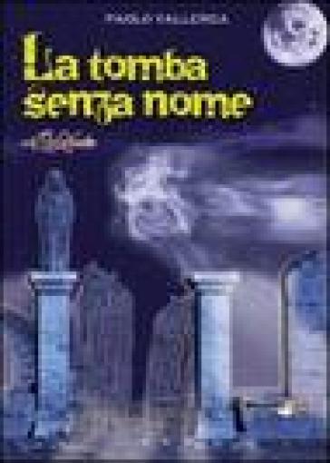 La tomba senza nome - Paolo Vallerga  