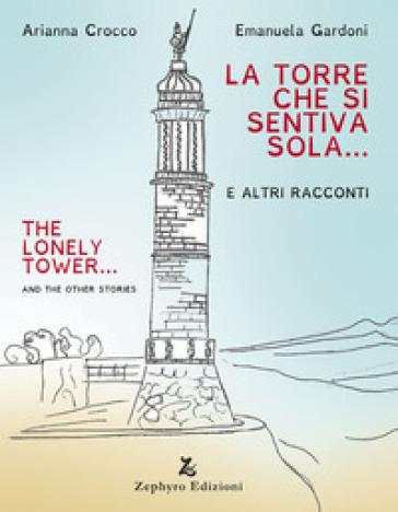 La torre che si sentiva sola - Arianna Crocco  