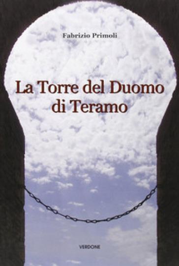 La torre del duomo di Teramo - Fabrizio Primoli |