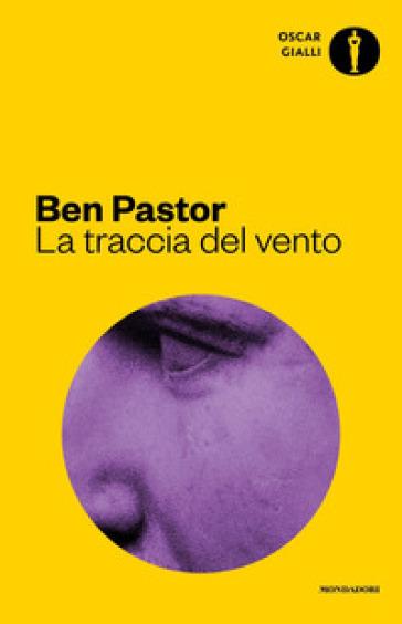 La traccia del vento - Ben Pastor  