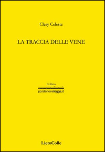 La traccia delle vene - Clery Celeste |