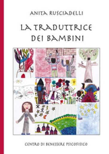 La traduttrice dei bambini - Anita Rusciadelli |