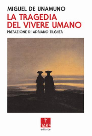 La tragedia del vivere umano - Miguel De Unamuno  