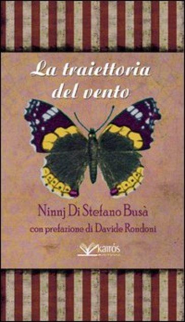 La traiettoria del vento - Ninnj Di Stefano Busà |