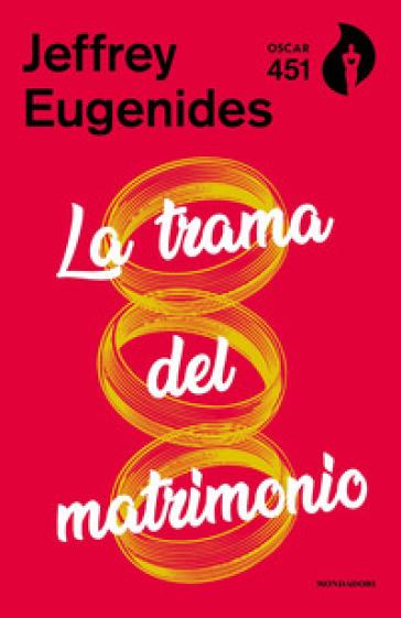 La trama del matrimonio - Jeffrey Eugenides   Ericsfund.org