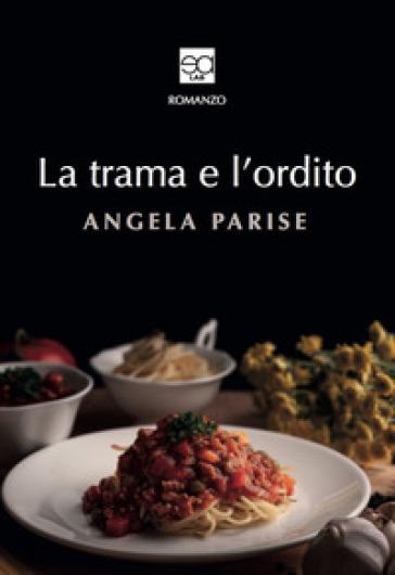 La trama e l'ordito - Angela Parise  