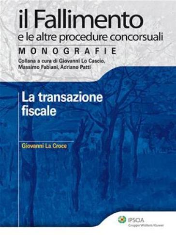 La transazione fiscale - Giovanni La Croce |