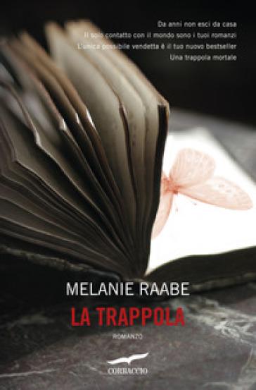 La trappola - Melanie Raabe |