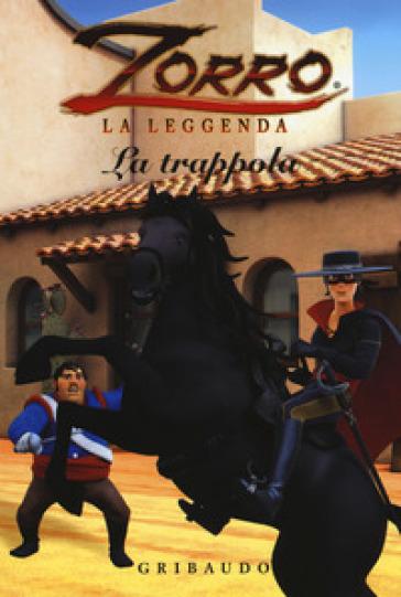 La trappola. Zorro la leggenda