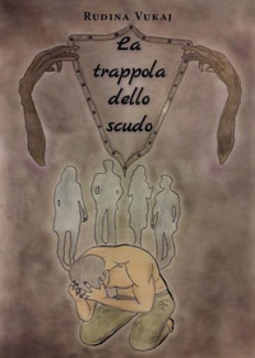 La trappola dello scudo - Rudina Vukaj |