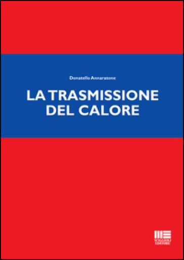 La trasmissione del calore - Donatello Annaratone  
