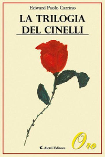 La trilogia del Cinelli - Edward Paolo Carrino  