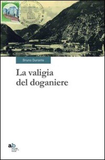 La valigia del doganiere - Bruno Durante | Kritjur.org